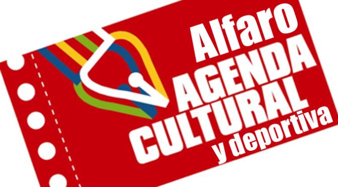 Agenda para el fin de semana en Alfaro