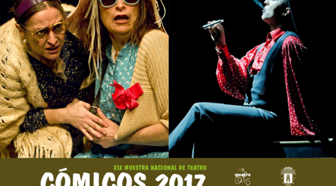 """XIX Muestra nacional de teatro """"Cómicos 2017"""""""
