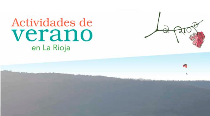 Más de 130 actividades y experiencias turísticas y culturales para disfrutar este verano de La Rioja