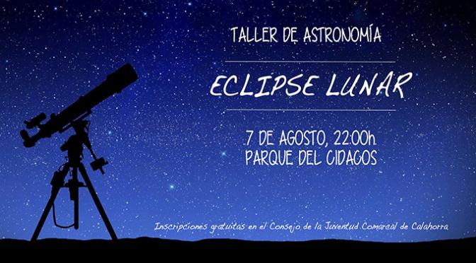 Taller de Astronomía. Eclipse Lunar