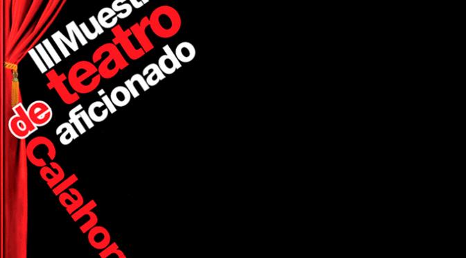 Convocada la VI Muestra Nacional de Teatro Aficionado