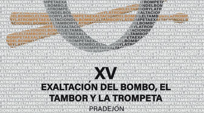 XV Exaltación del Bombo, el Tambor y la Trompeta en Pradejón