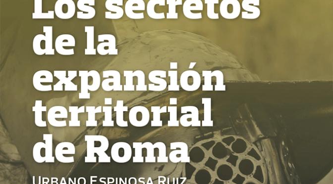 Urbano Espinosa ofrece hoy la conferencia 'Los secretos de la expansión territorial de Roma'