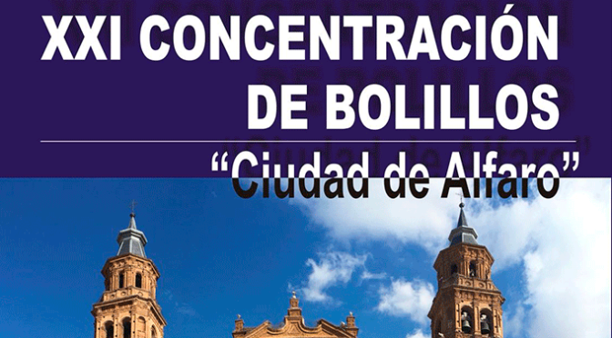 XXI Concentración de Bolillos en Alfaro