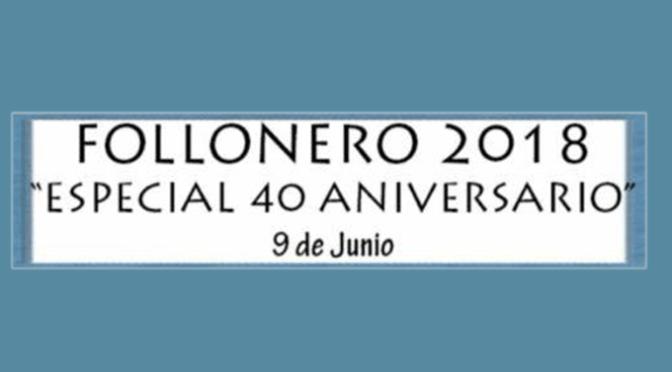 Día del Follonero, especial 40 aniversario de la Peña El Follón