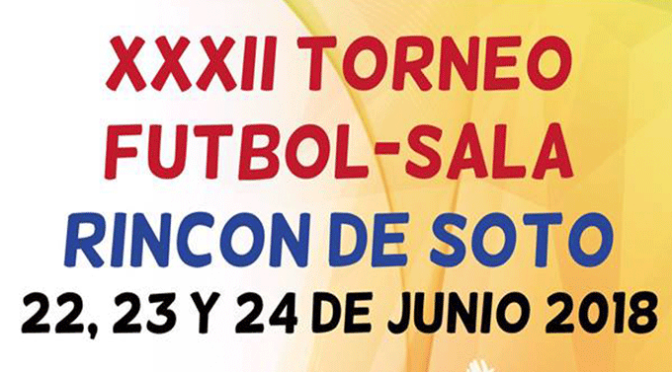 XXXII Torneo Futbol Sala en Rincón de Soto
