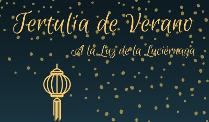 """Próxima Tertulia de Verano """" A la Luz de la Luciérnaga"""" : Leer y escribir con lupa: un acercamiento al Microrrelato"""