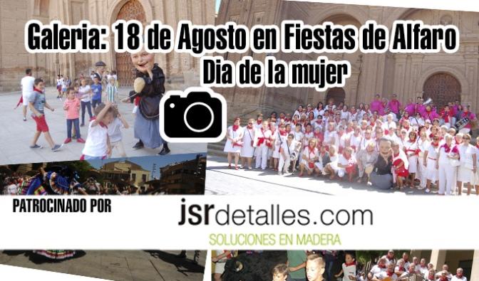 """Galeria Fiestas de Alfaro: 18 de Agosto """"Dia de la mujer"""""""