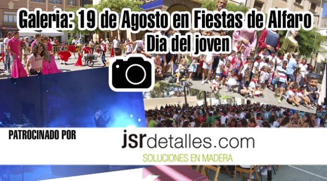 Galeria Fiestas de Alfaro: 19 de Agosto, Día del joven