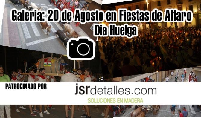 Galeria Fiestas de Alfaro: 20 de Agosto, día de Huelga