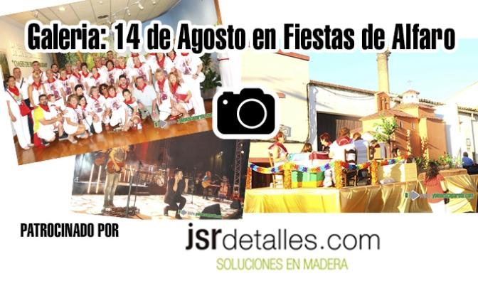 Galeria: Recopilación de imágenes del 14 Agosto en Alfaro