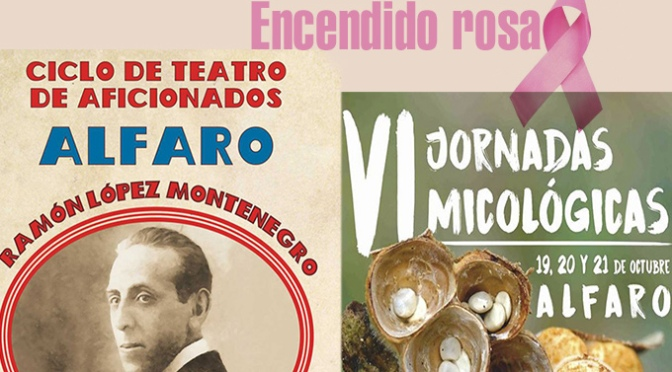 Encendido rosa, ciclo de teatro aficionado  y jornadas micológicas para este fin de semana en Alfaro
