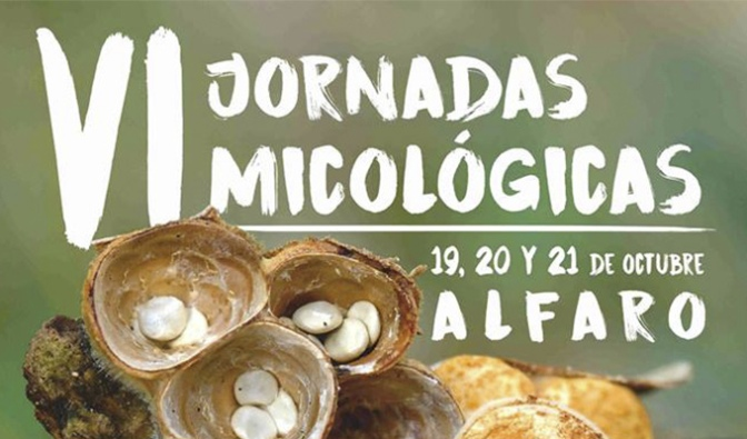 Los próximos 19, 20 y 21 de Octubre llegan las VI Jornadas Micológicas de Alfaro