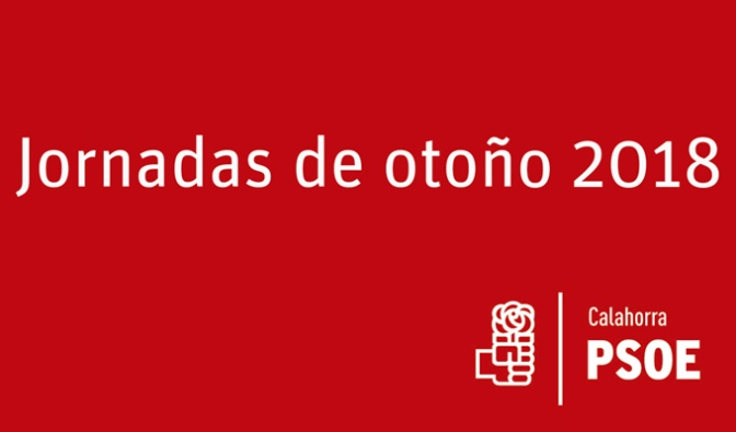 El jueves comienzan las Jornadas de Otoño oraganizadas por el PSOE de Calahorra
