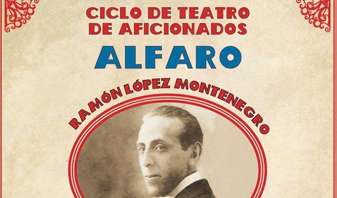 """El sábado II Ciclo de teatro de aficionadO en Alfaro """"Ramón López Montenegro"""""""
