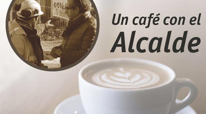 """Esta tarde tienes la oportunidad de tomarte un """"Café con el alcalde"""""""