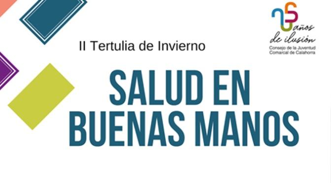"""II Tertulia de Invierno """" Salud en Buenas Manos"""""""