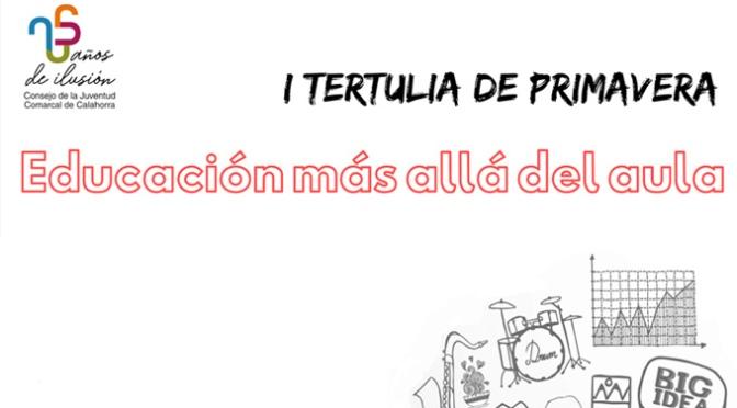 """""""Educación más allá del aula"""" primera Tertulia de Primavera del Consejo Comarcal de la Juventud"""