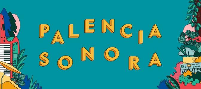 Vuelve el Palencia Sonora, un festival que enamora