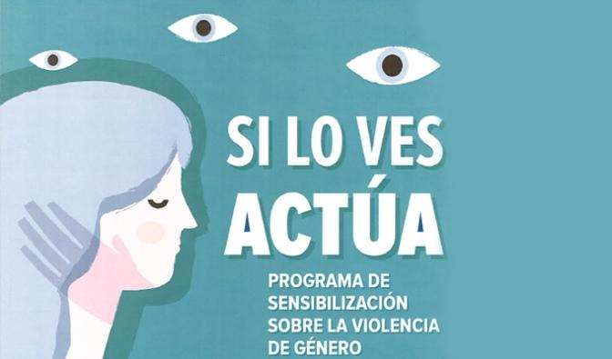 Si lo ves actúa, programa de sensibilización sobre la violencia de género