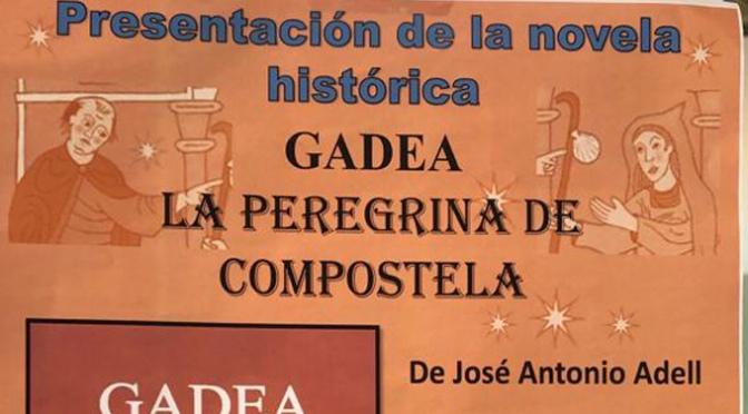 "Mañana, presetación de la novela ""Gadea, la peregrina de Compostela"""