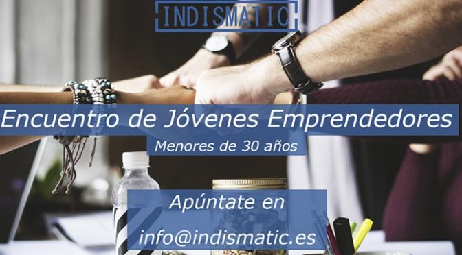 Indismatic organiza una novedosa actividad enfocada a jóvenes emprendedores