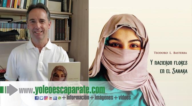 """""""Y nacieron flores en el Sáhara"""" es el nuevo libro de Teo Basterra"""