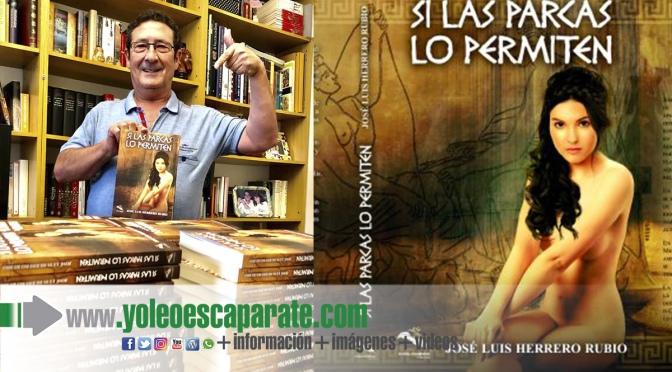 Si las parcas lo permiten, nueva novela de Jose Luis Herrero que presentará el próximo 6 de noviembre